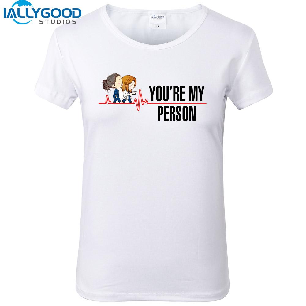 New Summer Cartoon Greys Anatomy T Shirts Women Youre My Person